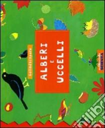 Alberi e uccelli libro di Goldie Sonia - Bernard Charlotte