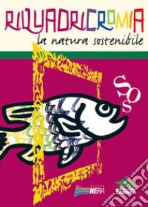 Riquadricromia. La natura sostenibile libro di Ciampi Antonia - Gioiellieri Virna