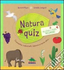Natura quiz libro di Myers Bernard - Lintignat Isabelle
