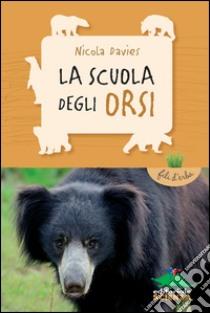 La scuola degli orsi libro di Davies Nicola