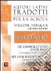 La congiura di Catilina-De coniuratione Catilinae-La guerra giugurtina-Bellum iugurtinum. Versione integrale con testo latino a fronte libro di Sallustio C. Crispo