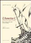 L'Annetta C. Storia di un barca goletta. Nel centesimo anniversario del suo naufragio