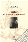 Flaubert negli anni della sua formazione letteraria (1830-1856) libro