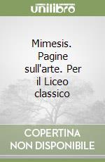 Mimesis. Pagine sull'arte. Per il Liceo classico libro di Caenaro M. Grazia