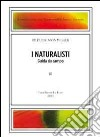 The naturalists-I naturalisti