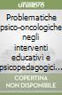 Problematiche psico-oncologiche negli interventi educativi e psicopedagogici per l'integrazione degli alunni ospedalizzati
