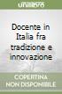 Docente in Italia fra tradizione e innovazione libro