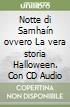 Notte di Samhaín ovvero la vera storia Halloween. Con CD Audio libro