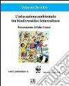 L'educazione ambientale tra biodiversità e intercultura libro
