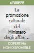 La promozione culturale del Ministero degli affari esteri libro