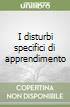 I disturbi specifici di apprendimento libro