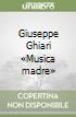 Giuseppe Ghiari «Musica madre» libro
