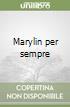 Marylin per sempre