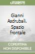 Gianni Asdrubali. Spazio frontale libro
