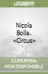 Nicola Bolla. �Circus�