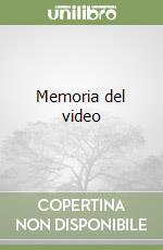 Memoria del video (1) libro di Meneguzzo Marco