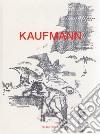 Kaufmann. Ediz. illustrata libro
