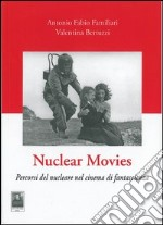 Nuclear movies. Percorsi del nucleare nel cinema di fantascienza libro
