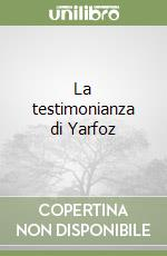La testimonianza di Yarfoz libro di Sanchez Ferlosio Rafael