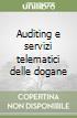 Auditing e servizi telematici delle dogane libro