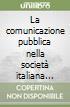 La comunicazione pubblica nella società italiana 1861-2001 (1) libro
