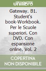 Gateway. B1. Student's book-Workbook. Con espansione online. Con DVD. Per le Scuole superiori libro