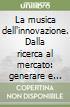 La musica dell'innovazione. Dalla ricerca al mercato: generare e trasmettere fiducia libro