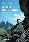 Il libro delle cenge. 56 vie orizzontali nelle Dolomiti libro