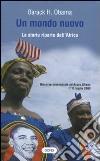 Un mondo nuovo. La storia riparte dall'Africa. Testo a fronte inglese libro