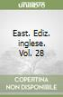 East. Ediz. inglese. Vol. 28