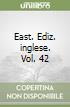 East. Ediz. inglese. Vol. 42
