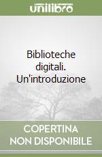 Biblioteche digitali. Un'introduzione libro di Lana Maurizio