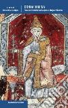 Donna domina. Figure storiche e personaggi letterari dall'antichit� classica all'era contemporanea