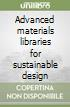 Advanced materials libraries for sustainable design