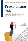 Personalismo oggi. La persona nell'era della biopolitica e del capitalismo tecno-nichilista libro