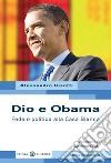 Dio e Obama. Fede e politica alla Casa Bianca libro