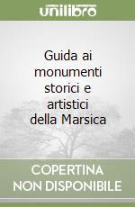 Guida ai monumenti storici e artistici della Marsica libro di Gavini Ignazio C.