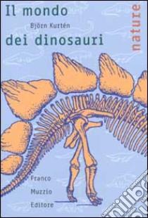 Il mondo dei dinosauri libro di Kurtén Björn
