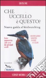 Che uccello è questo? Nuova guida al birdwatching libro
