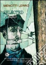 Selected poems libro di Lerro Menotti