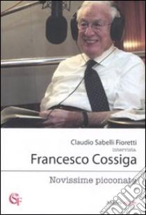 Novissime picconate libro di Sabelli Fioretti Claudio; Cossiga Francesco