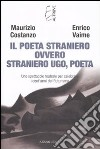 Il Poeta Straniero ovvero Straniero Ugo, poeta libro