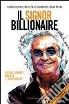 Il signor Billionaire. Ascesa, segreti, misteri e �coincidenze�