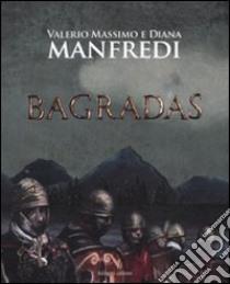 Bagradas libro di Manfredi Valerio M. - Manfredi Diana