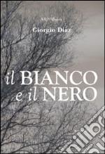Il bianco e il nero libro