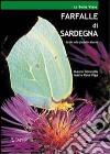 Farfalle di Sardegna. Guida alle farfalle diurne della Sardegna libro