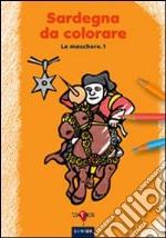 Sardegna da colorare. Vol. 3: Le maschere