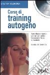 Corso di training autogeno. Con CD-ROM
