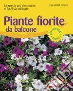 Piante fiorite da balcone. Le specie più decorative e facili da coltivare libro