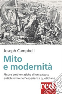 Mito e modernità libro di Campbell Joseph